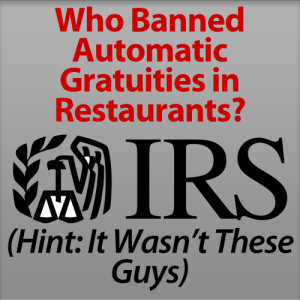 IRS Bans Automatic Gratuities